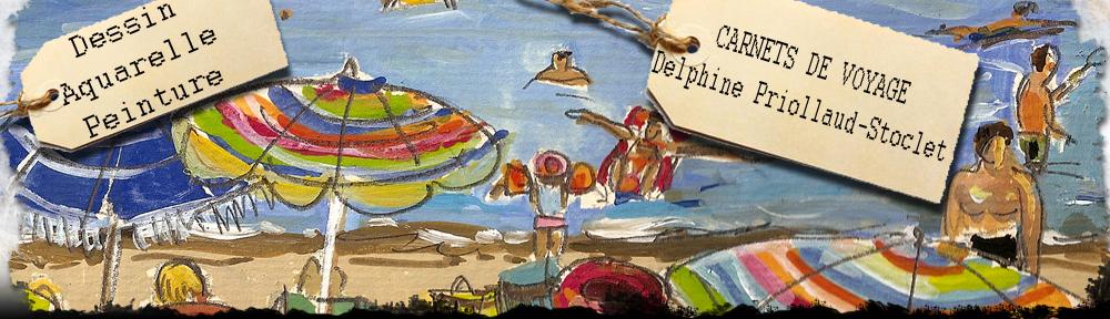 Les carnets de voyage de Delphine Priollaud-Stoclet